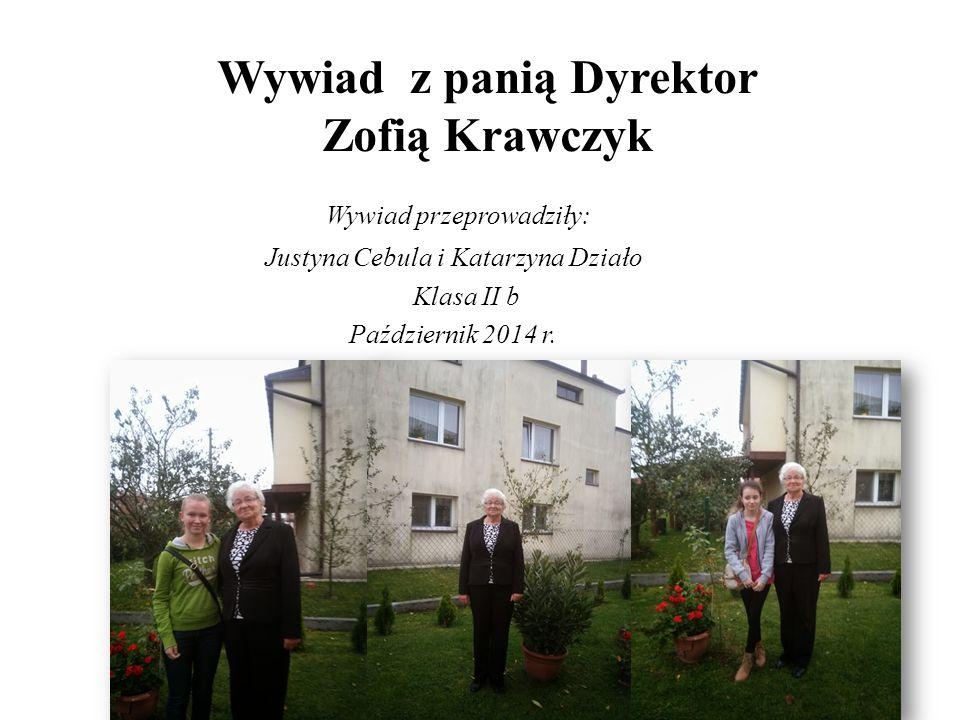 Wywiad z panią Dyrektor Zofią Krawczyk