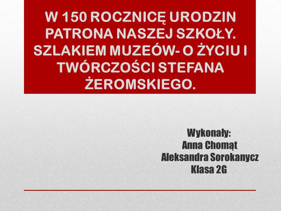 Wykonały: Anna Chomąt Aleksandra Sorokanycz Klasa 2G