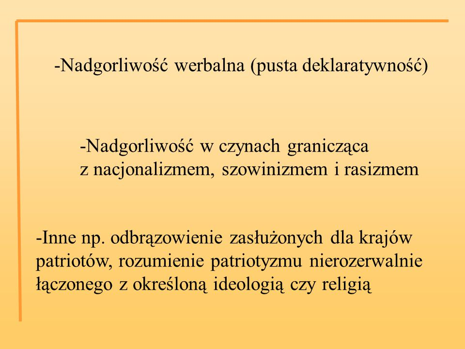 -Nadgorliwość werbalna (pusta deklaratywność)