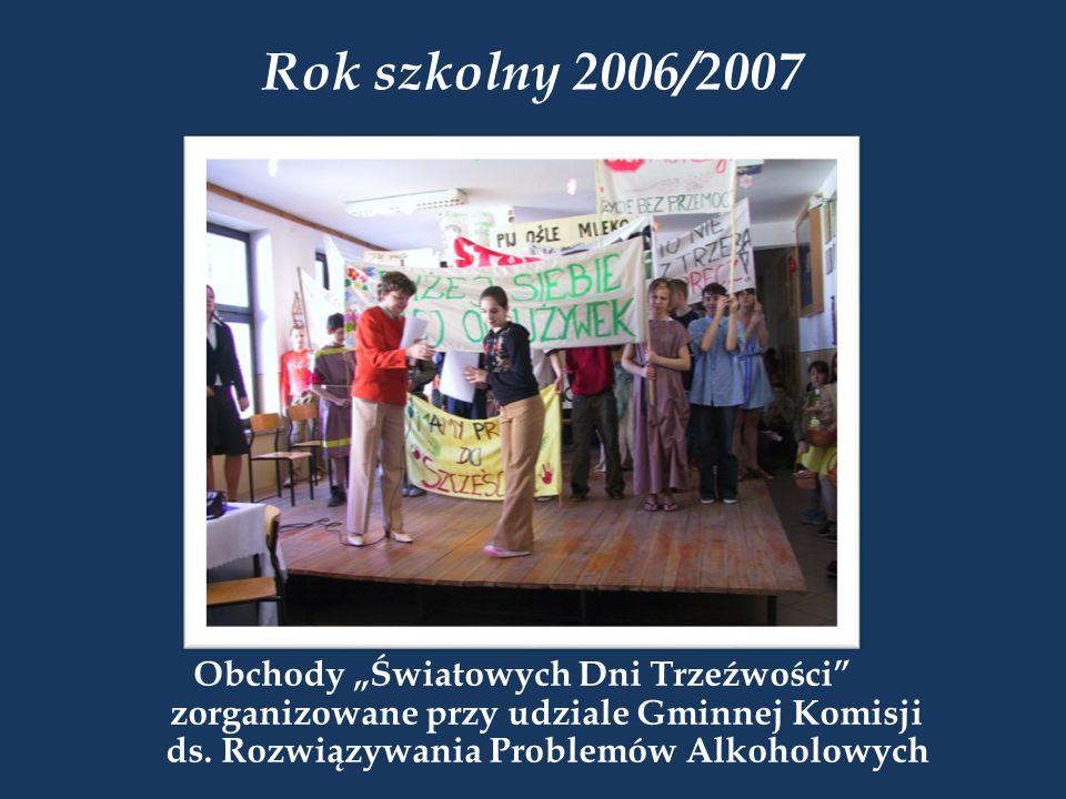 """Rok szkolny 2006/2007 Obchody """"Światowych Dni Trzeźwości zorganizowane przy udziale Gminnej Komisji ds."""