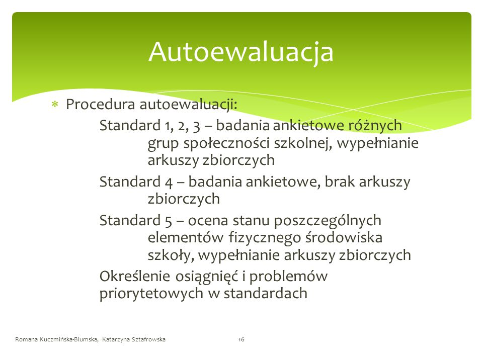 Autoewaluacja Procedura autoewaluacji: