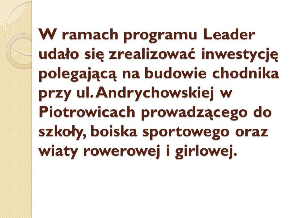 W ramach programu Leader udało się zrealizować inwestycję polegającą na budowie chodnika przy ul.