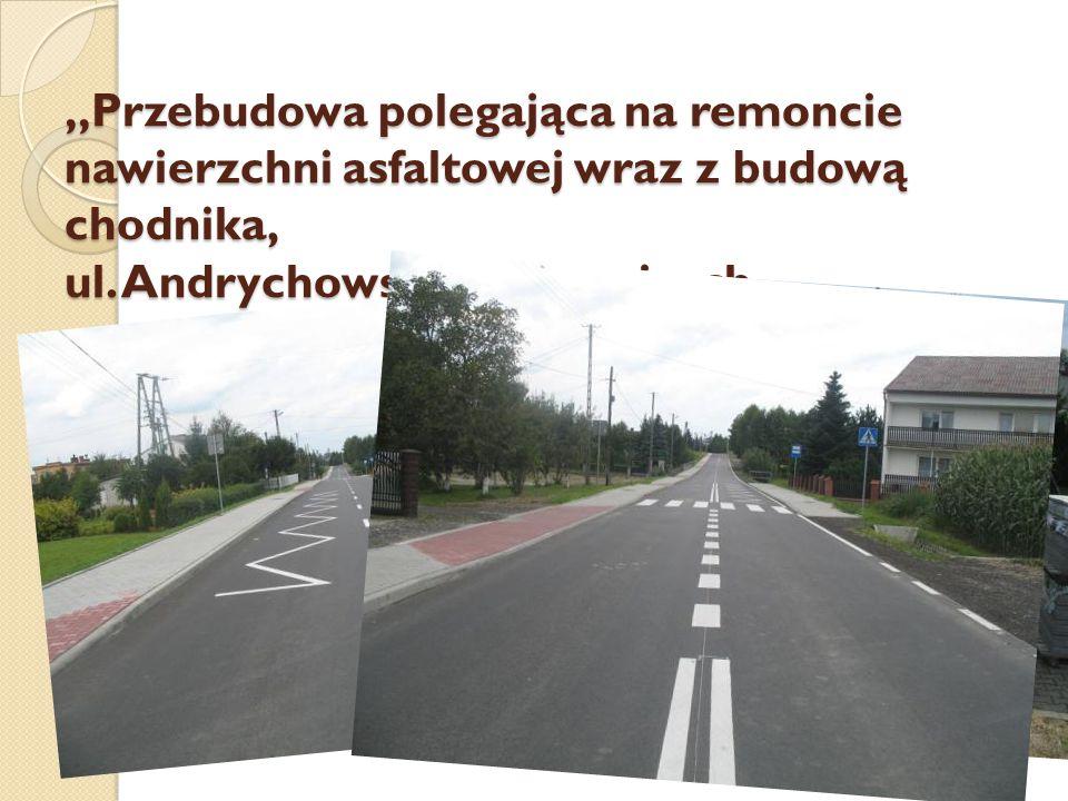 """""""Przebudowa polegająca na remoncie nawierzchni asfaltowej wraz z budową chodnika, ul."""