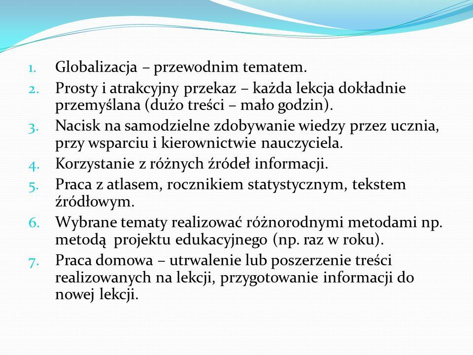 Globalizacja – przewodnim tematem.