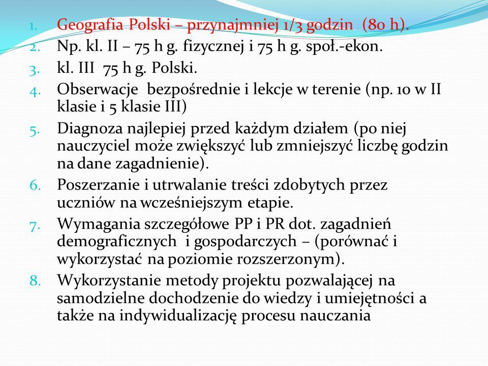 Geografia Polski – przynajmniej 1/3 godzin (80 h).