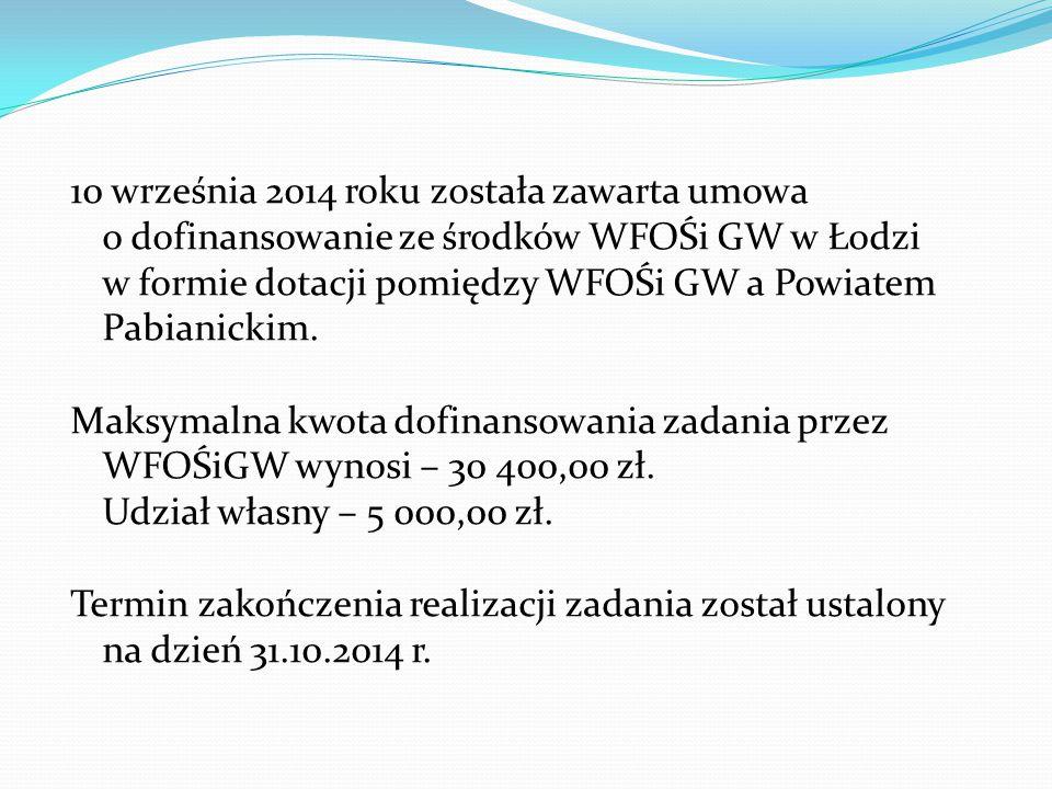 10 września 2014 roku została zawarta umowa o dofinansowanie ze środków WFOŚi GW w Łodzi w formie dotacji pomiędzy WFOŚi GW a Powiatem Pabianickim.