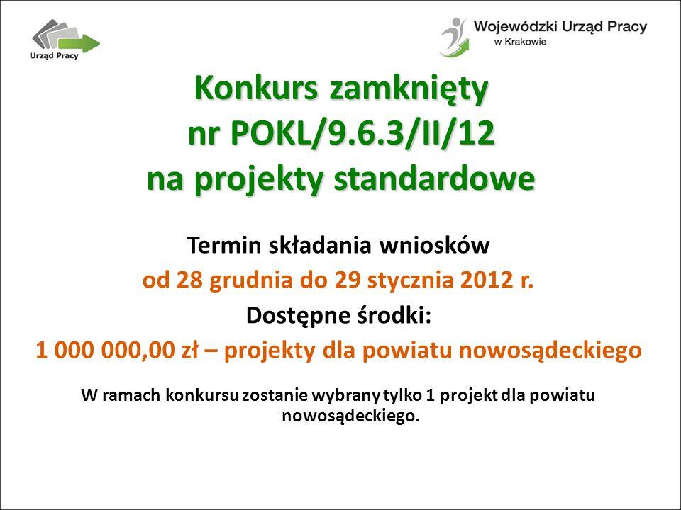 Konkurs zamknięty nr POKL/9.6.3/II/12 na projekty standardowe