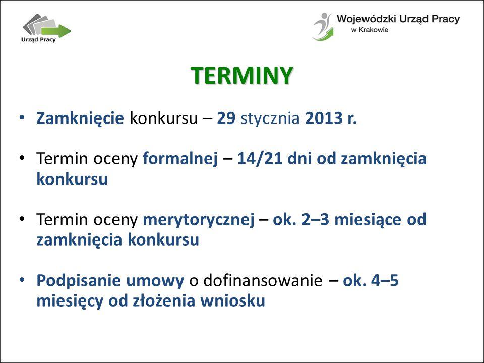 TERMINY Zamknięcie konkursu – 29 stycznia 2013 r.