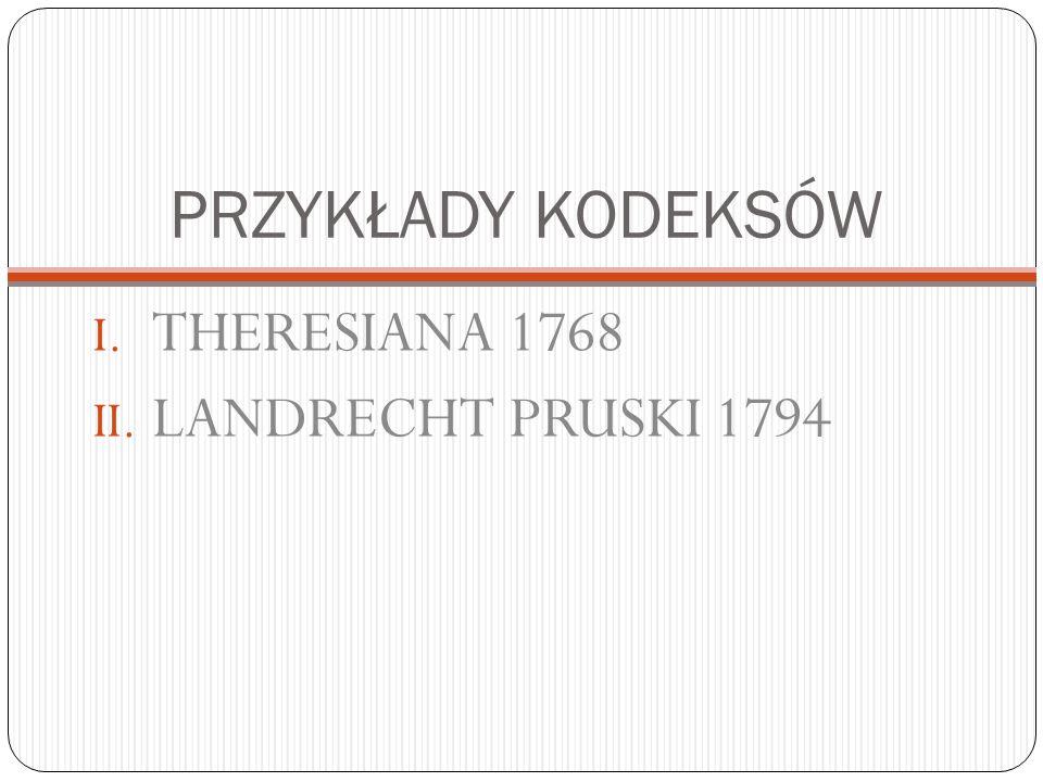 PRZYKŁADY KODEKSÓW THERESIANA 1768 LANDRECHT PRUSKI 1794