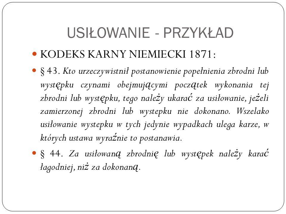 USIŁOWANIE - PRZYKŁAD KODEKS KARNY NIEMIECKI 1871: