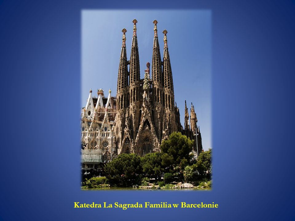 Katedra La Sagrada Familia w Barcelonie