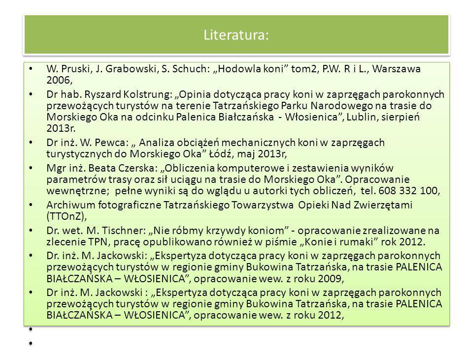 """Literatura: W. Pruski, J. Grabowski, S. Schuch: """"Hodowla koni tom2, P.W. R i L., Warszawa 2006,"""