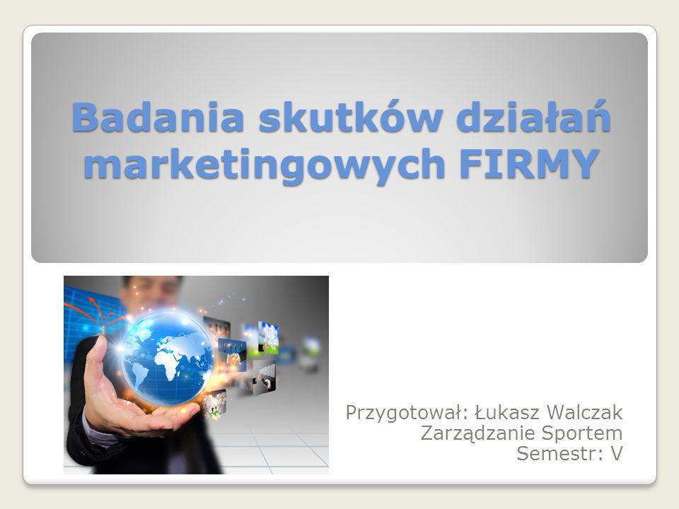 Badania skutków działań marketingowych FIRMY