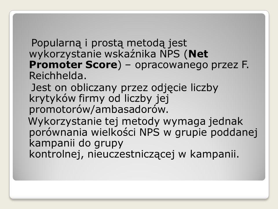 Popularną i prostą metodą jest wykorzystanie wskaźnika NPS (Net Promoter Score) – opracowanego przez F. Reichhelda.