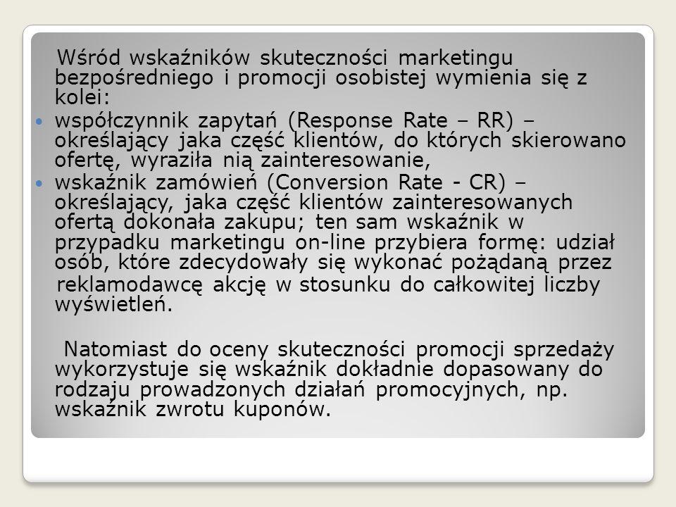 Wśród wskaźników skuteczności marketingu bezpośredniego i promocji osobistej wymienia się z kolei: