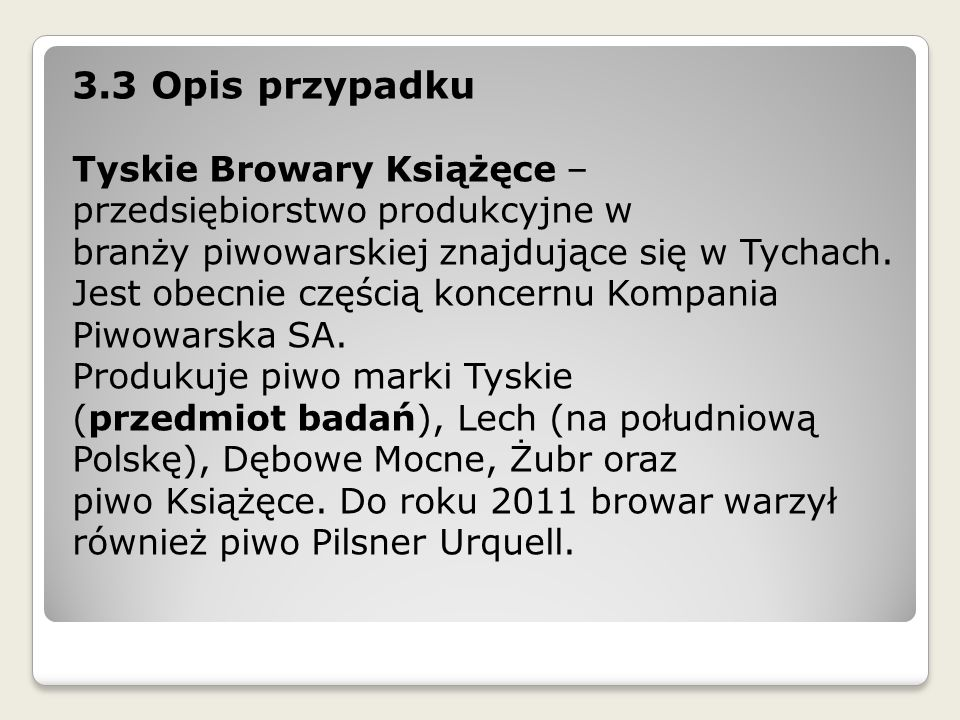 3.3 Opis przypadku Tyskie Browary Książęce –