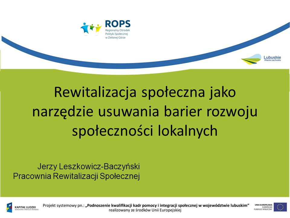 Jerzy Leszkowicz-Baczyński Pracownia Rewitalizacji Społecznej