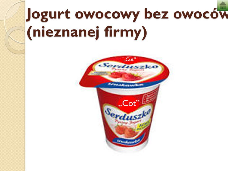 Jogurt owocowy bez owoców (nieznanej firmy)