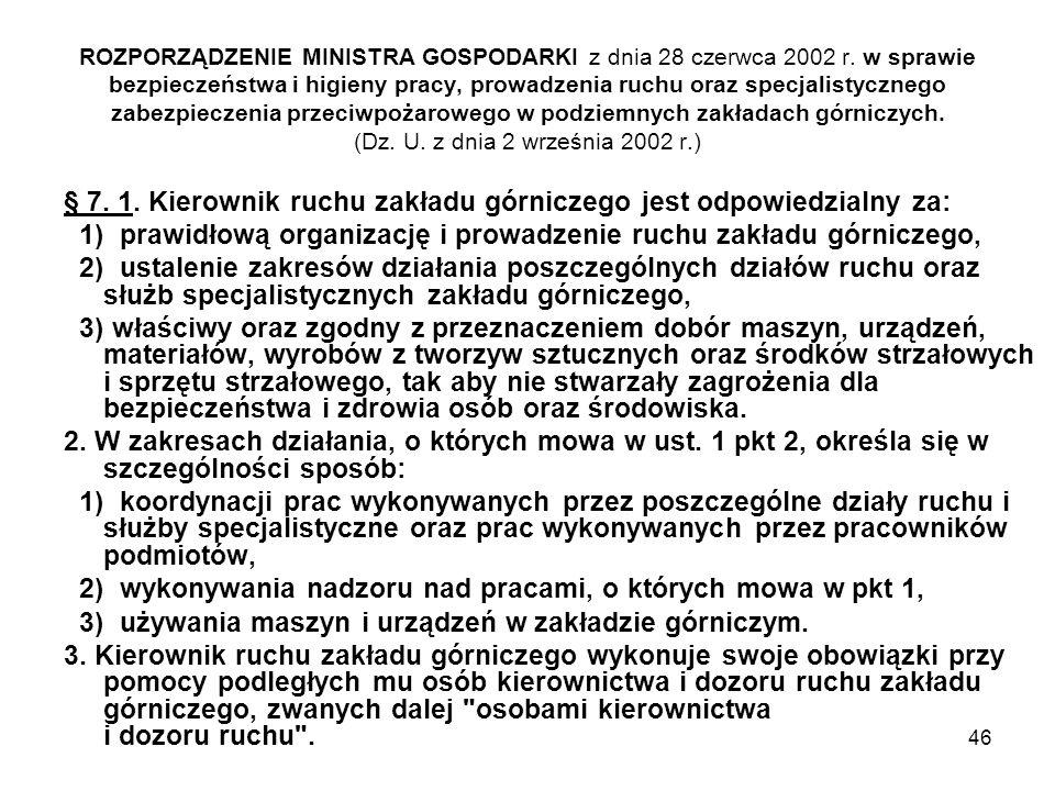 § 7. 1. Kierownik ruchu zakładu górniczego jest odpowiedzialny za: