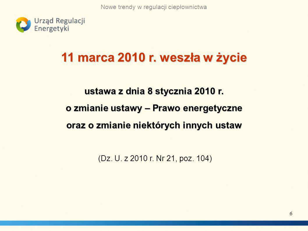 11 marca 2010 r. weszła w życie ustawa z dnia 8 stycznia 2010 r.