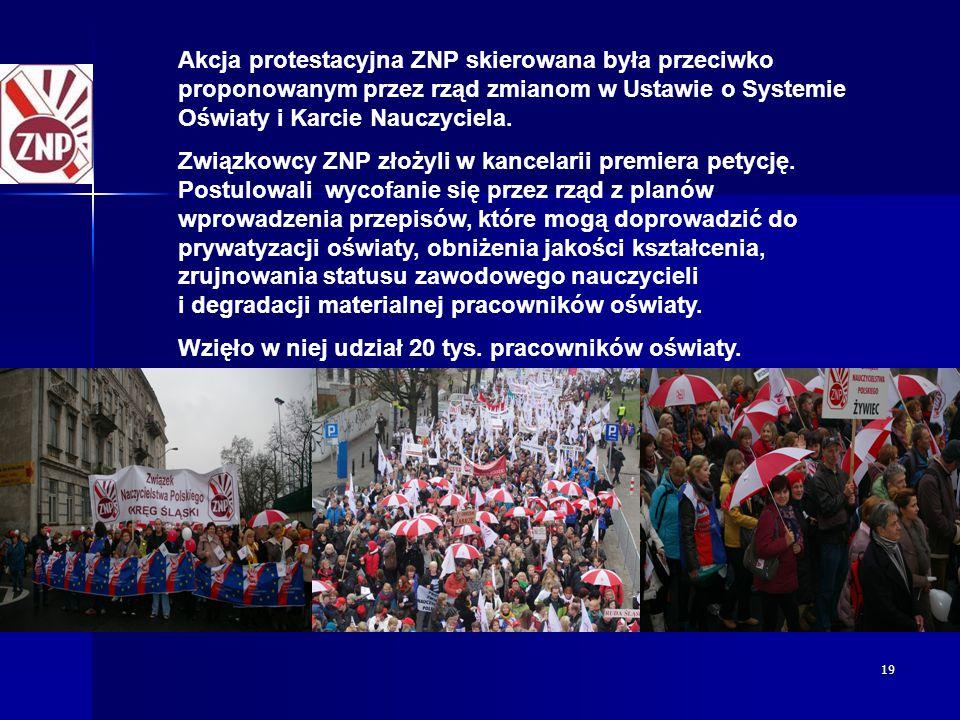 Akcja protestacyjna ZNP skierowana była przeciwko proponowanym przez rząd zmianom w Ustawie o Systemie Oświaty i Karcie Nauczyciela.