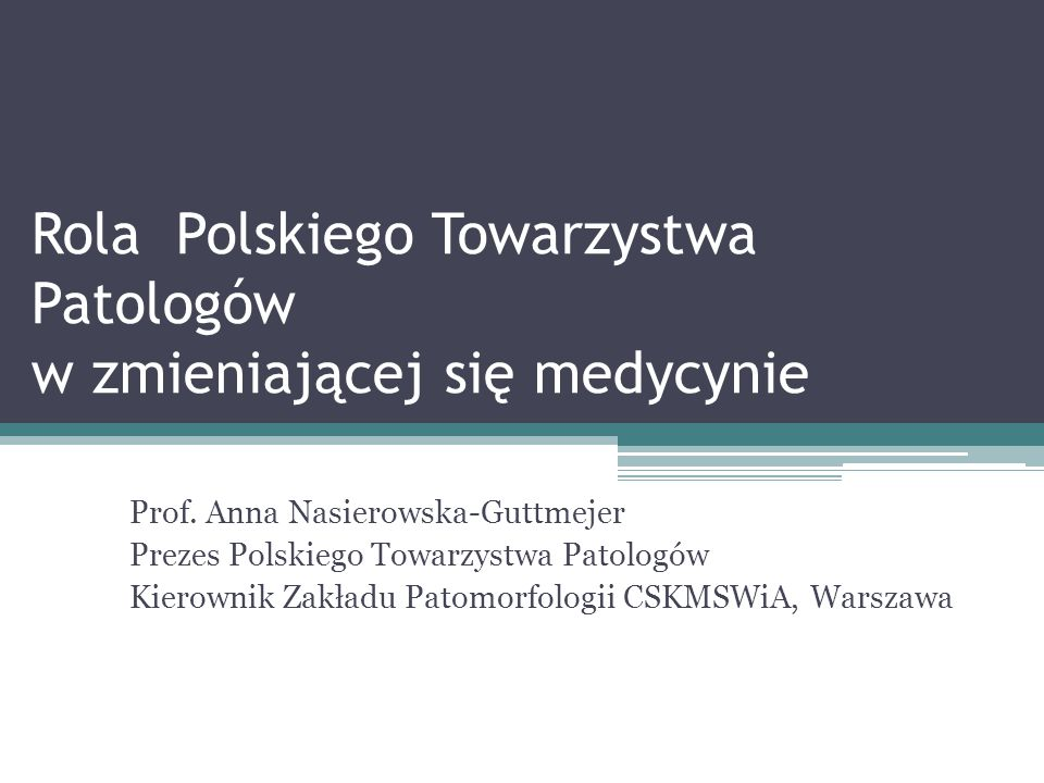 Rola Polskiego Towarzystwa Patologów w zmieniającej się medycynie