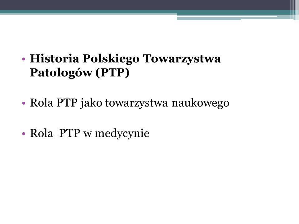 Historia Polskiego Towarzystwa Patologów (PTP)