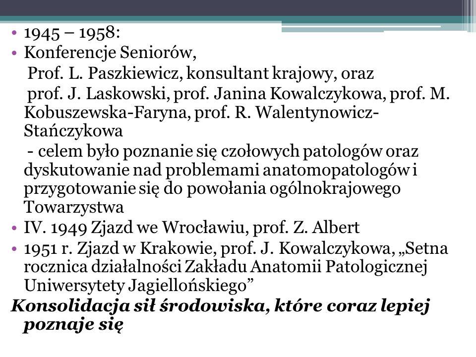 1945 – 1958: Konferencje Seniorów, Prof. L. Paszkiewicz, konsultant krajowy, oraz.