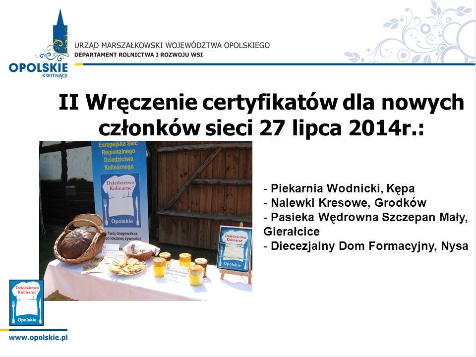 II Wręczenie certyfikatów dla nowych członków sieci 27 lipca 2014r.: