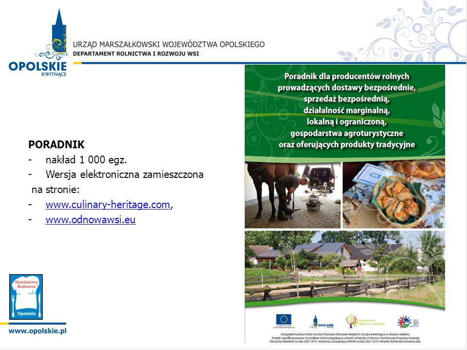 PORADNIK nakład 1 000 egz. Wersja elektroniczna zamieszczona. na stronie: www.culinary-heritage.com,