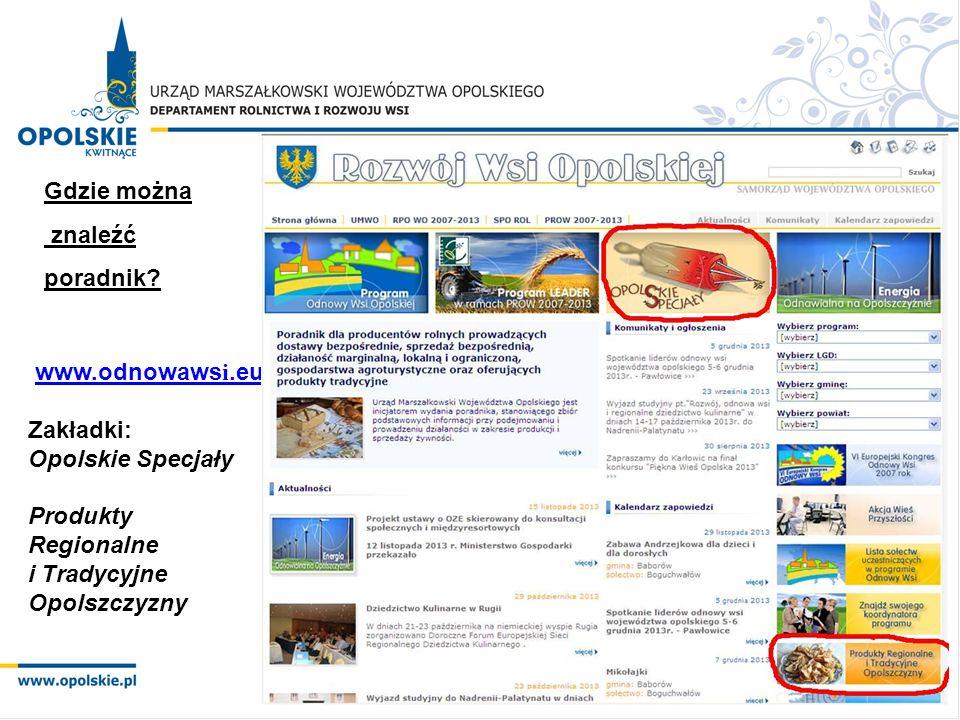 Gdzie można znaleźć. poradnik www.odnowawsi.eu. Zakładki: Opolskie Specjały. Produkty Regionalne.