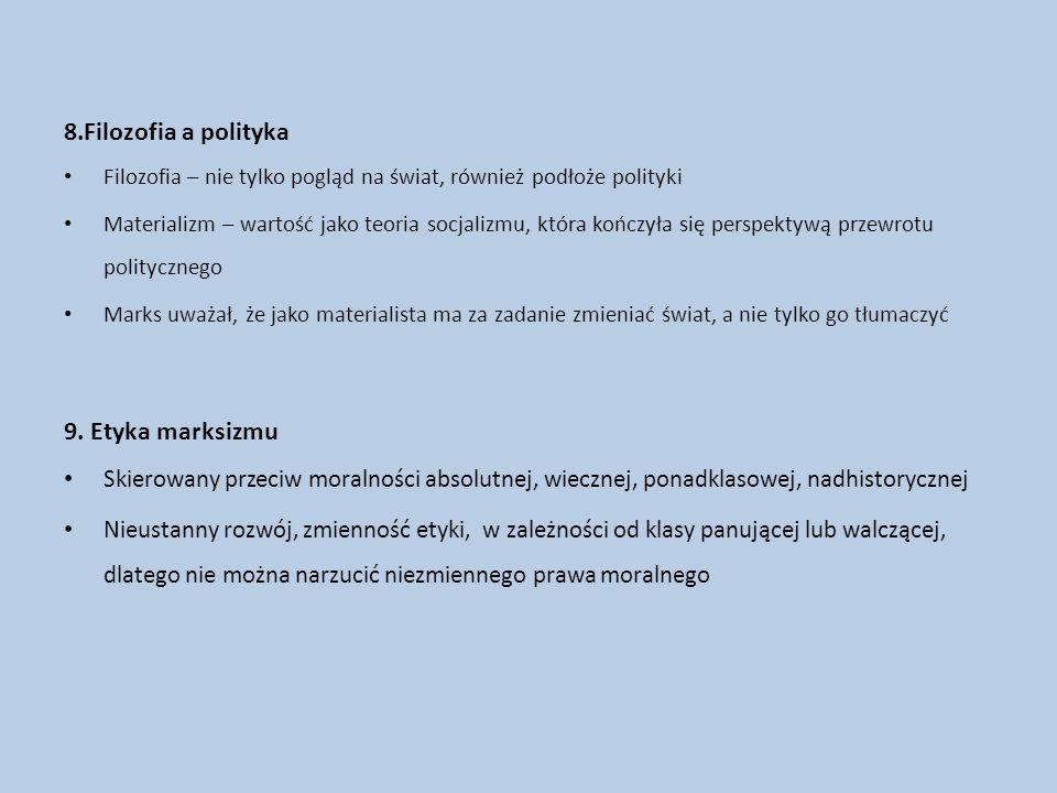 8.Filozofia a polityka 9. Etyka marksizmu