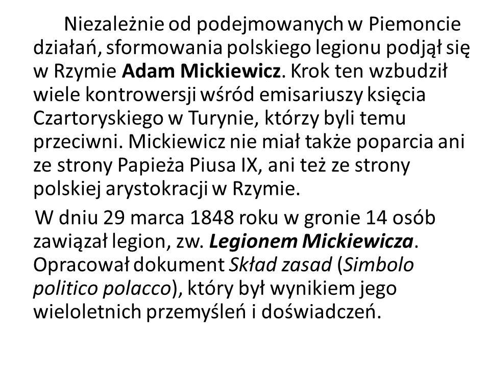 Niezależnie od podejmowanych w Piemoncie działań, sformowania polskiego legionu podjął się w Rzymie Adam Mickiewicz.