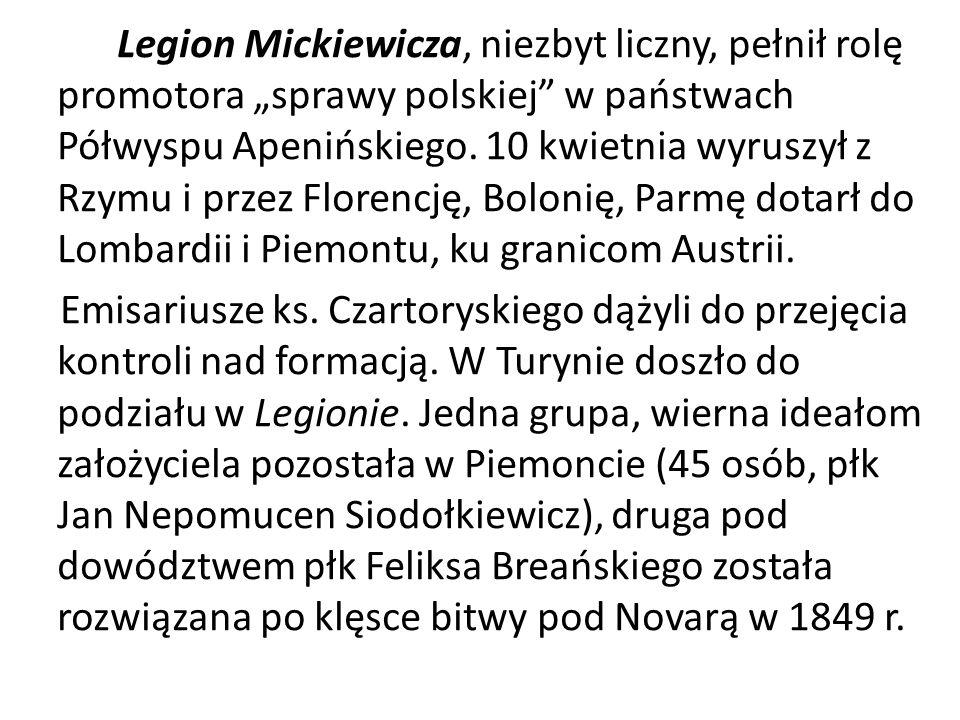 """Legion Mickiewicza, niezbyt liczny, pełnił rolę promotora """"sprawy polskiej w państwach Półwyspu Apenińskiego."""
