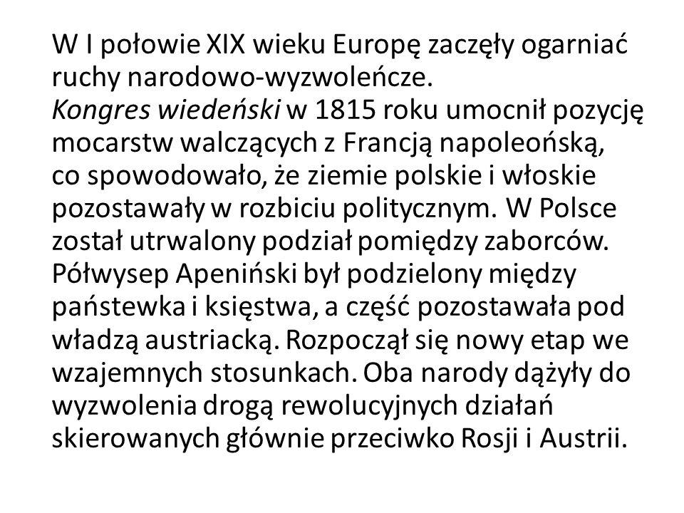 W I połowie XIX wieku Europę zaczęły ogarniać ruchy narodowo-wyzwoleńcze.