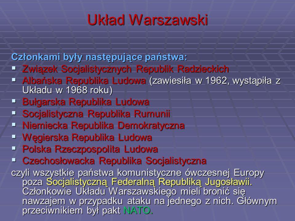 Układ Warszawski Członkami były następujące państwa: