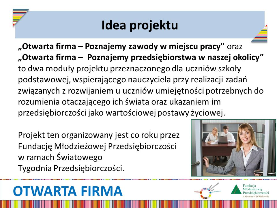 """Idea projektu """"Otwarta firma – Poznajemy zawody w miejscu pracy oraz """"Otwarta firma – Poznajemy przedsiębiorstwa w naszej okolicy"""