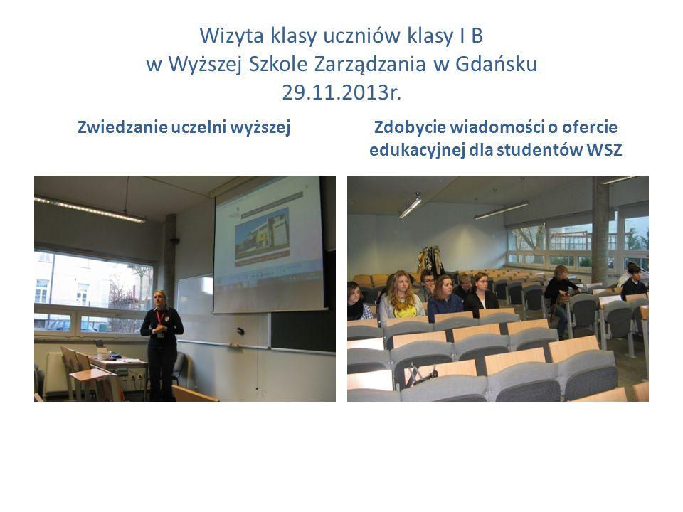 Wizyta klasy uczniów klasy I B w Wyższej Szkole Zarządzania w Gdańsku 29.11.2013r.