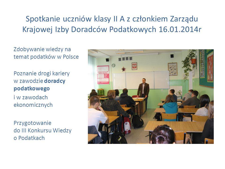 Spotkanie uczniów klasy II A z członkiem Zarządu Krajowej Izby Doradców Podatkowych 16.01.2014r