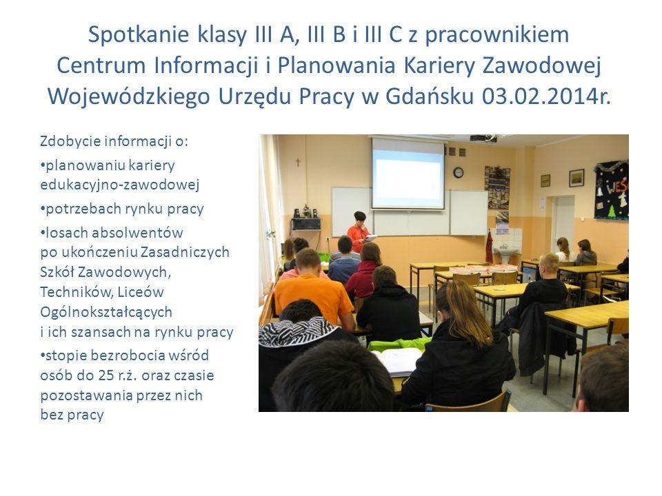 Spotkanie klasy III A, III B i III C z pracownikiem Centrum Informacji i Planowania Kariery Zawodowej Wojewódzkiego Urzędu Pracy w Gdańsku 03.02.2014r.