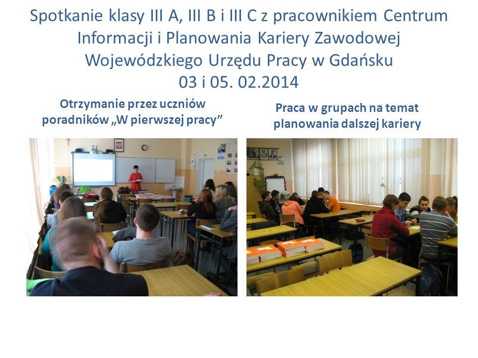 Spotkanie klasy III A, III B i III C z pracownikiem Centrum Informacji i Planowania Kariery Zawodowej Wojewódzkiego Urzędu Pracy w Gdańsku 03 i 05. 02.2014