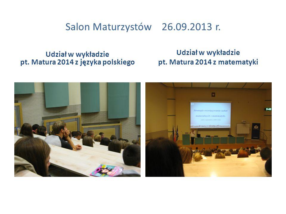 Salon Maturzystów 26.09.2013 r. Udział w wykładzie pt.