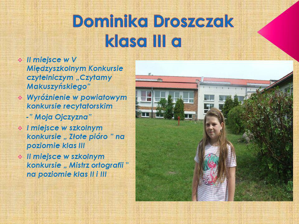 Dominika Droszczak klasa III a