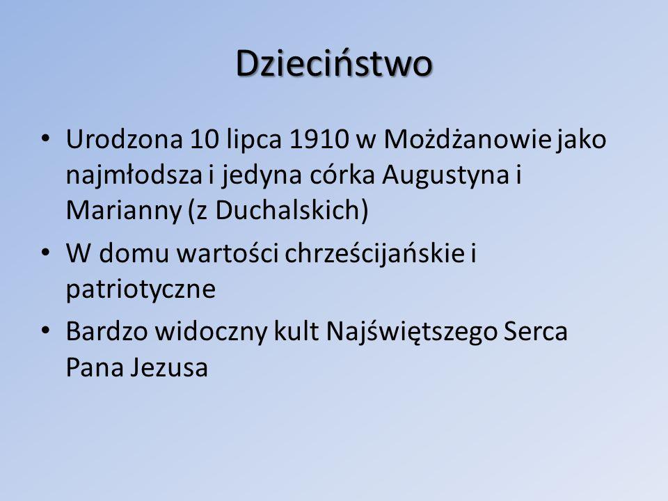 Dzieciństwo Urodzona 10 lipca 1910 w Możdżanowie jako najmłodsza i jedyna córka Augustyna i Marianny (z Duchalskich)