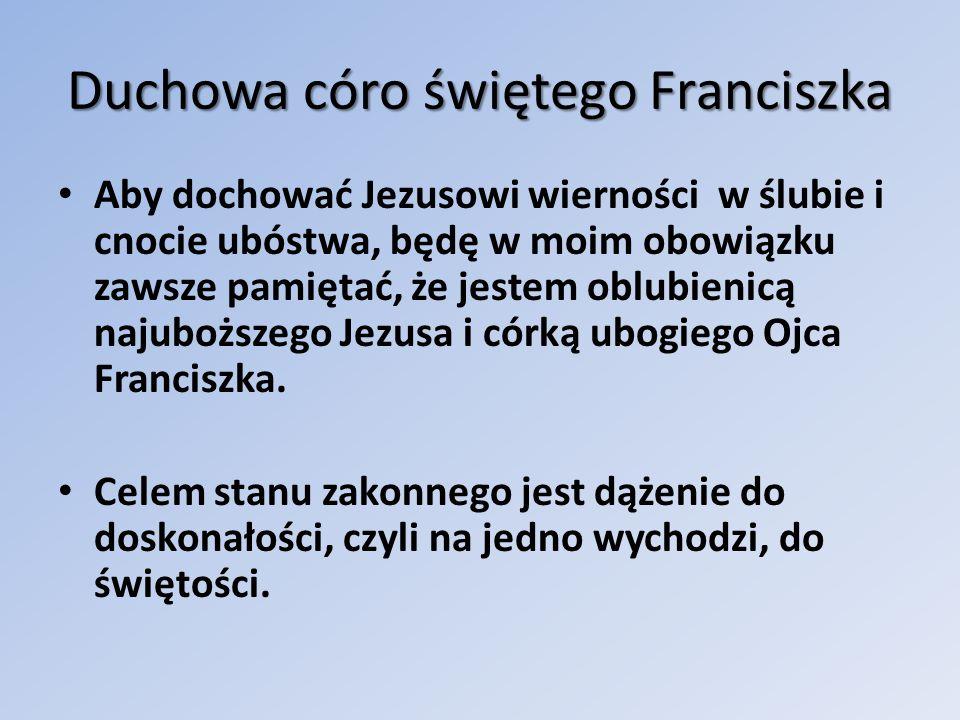 Duchowa córo świętego Franciszka