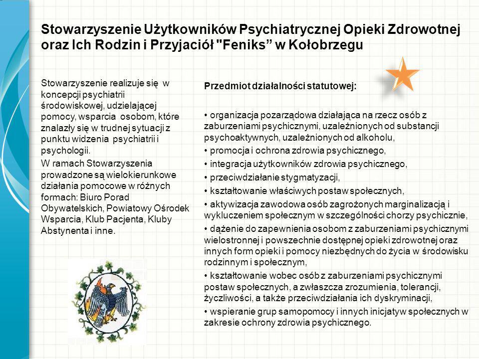 Stowarzyszenie Użytkowników Psychiatrycznej Opieki Zdrowotnej oraz Ich Rodzin i Przyjaciół Feniks w Kołobrzegu