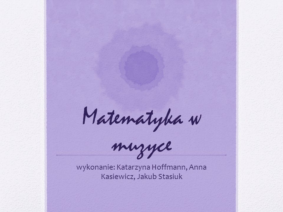 wykonanie: Katarzyna Hoffmann, Anna Kasiewicz, Jakub Stasiuk