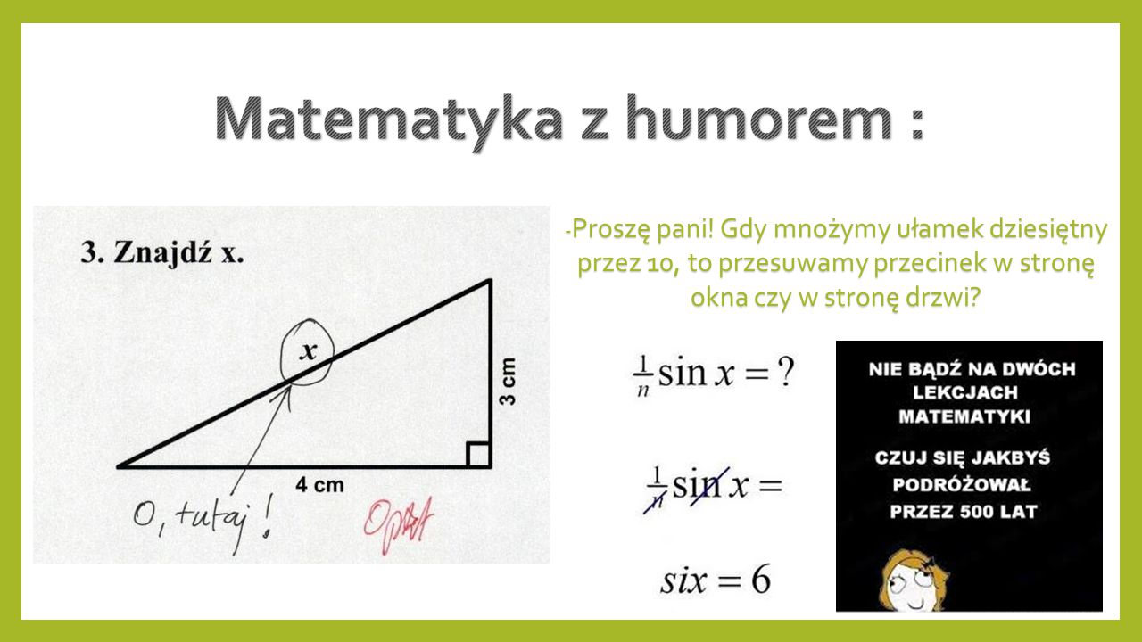 Matematyka z humorem : -Proszę pani.