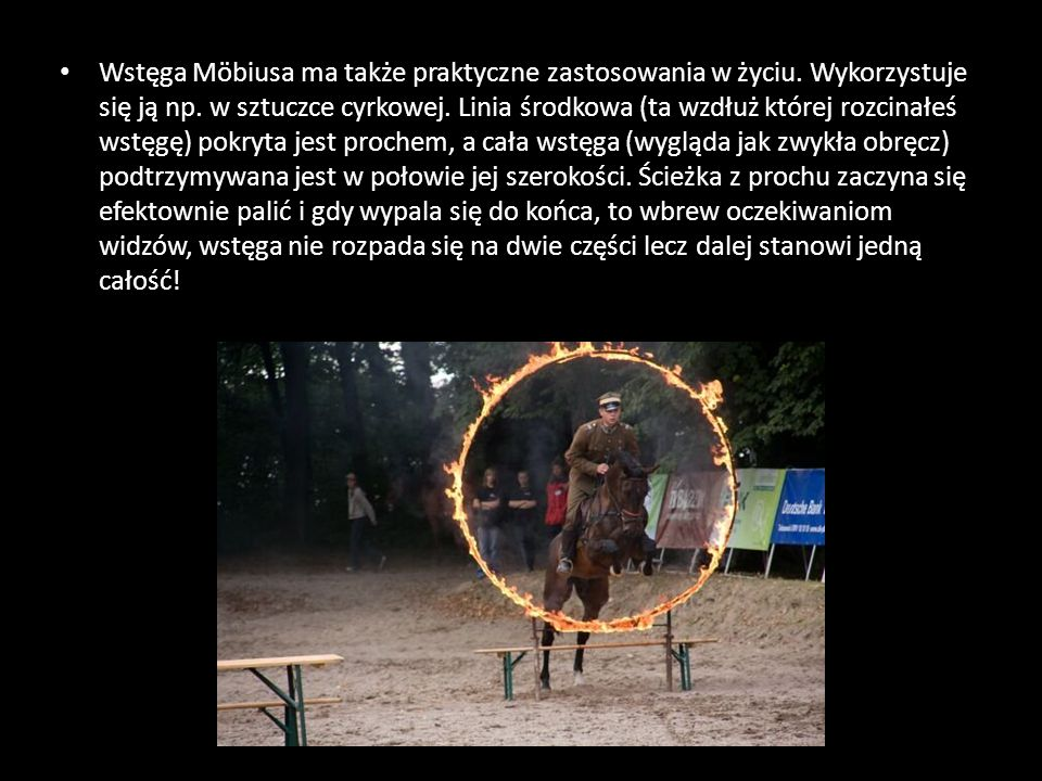 Wstęga Möbiusa ma także praktyczne zastosowania w życiu