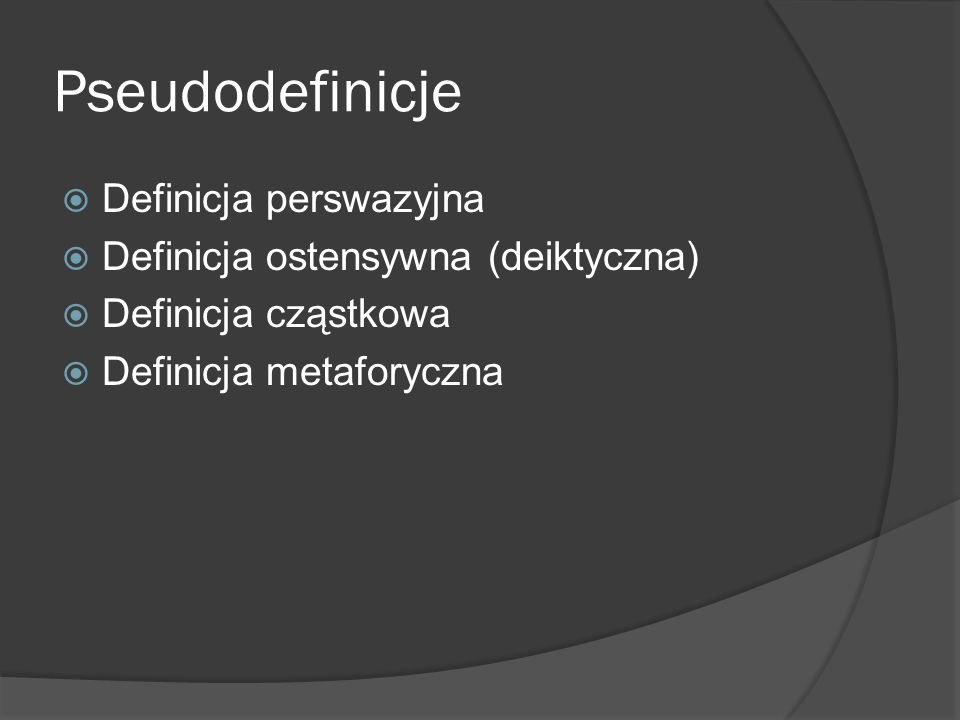 Pseudodefinicje Definicja perswazyjna